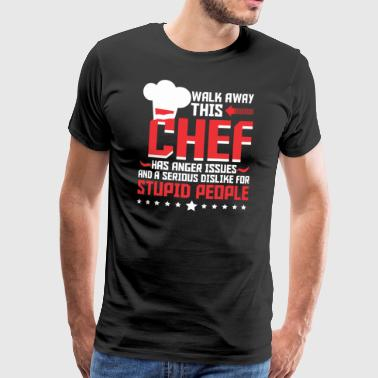 Walk Away This Chef Has Anger Issues - Männer Premium T-Shirt