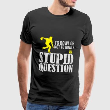Bowling question funny - lustig - Männer Premium T-Shirt