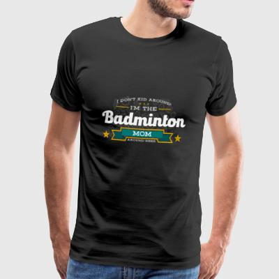 Badminton Mom Mom Shirt Gift Idea - Men's Premium T-Shirt