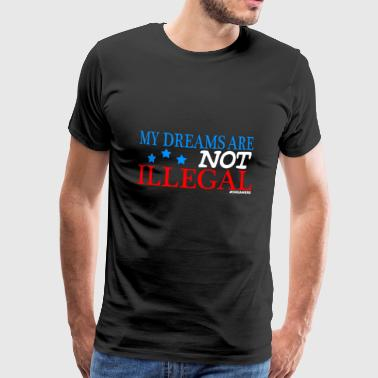 My Dreams Are Not Illegal Shirt - Men's Premium T-Shirt