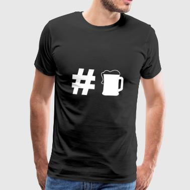 Hashtag Beer - Beer - Drinking - Gift - Drinking - Men's Premium T-Shirt