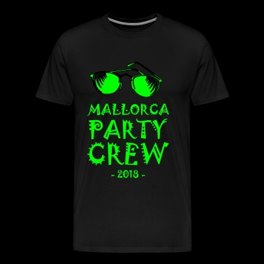 Mallorca Party Crew 2018 Malle Holiday Gift - Men's Premium T-Shirt