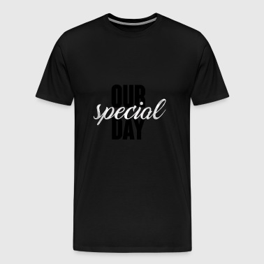 Wedding / Marriage: Our special day - Men's Premium T-Shirt