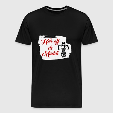 Listen to Muddi 4 - Men's Premium T-Shirt