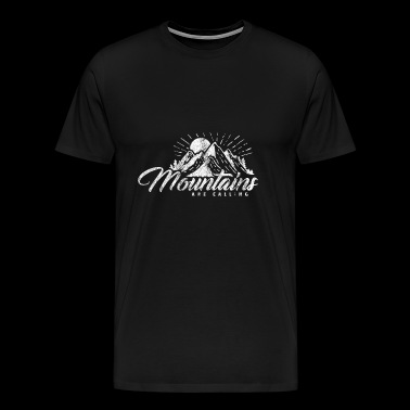 Mountains Are Calling Mountain Mountaineers - Men's Premium T-Shirt