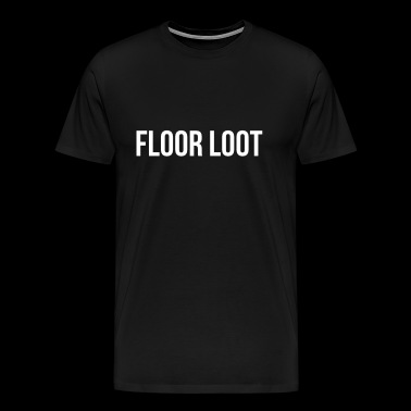 Floor Loot - Men's Premium T-Shirt