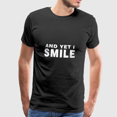 Motivation Sayings Motivation Say I Smile - Men's Premium T-Shirt