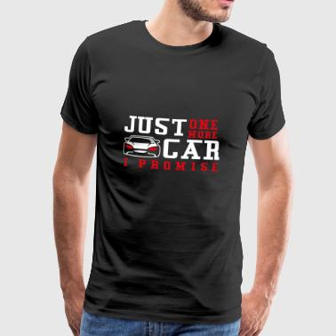 Just One More Car I Promise Gift - Men's Premium T-Shirt