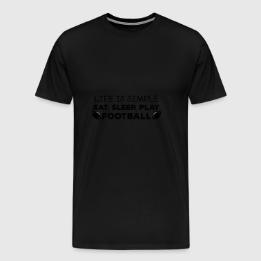 Football: Eat, sleep, play football, repeat. - Men's Premium T-Shirt