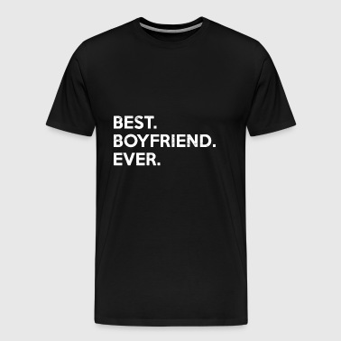 Best Boyfriend Ever.Gifts for super boyfriend. - Men's Premium T-Shirt