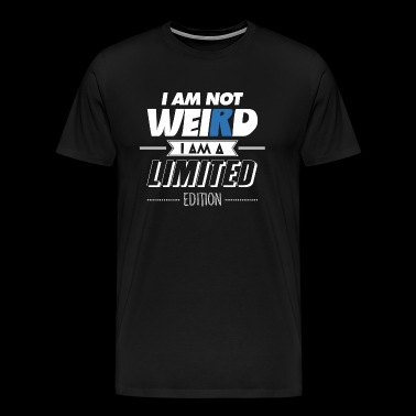 I am not weird saying funny limited gift - Men's Premium T-Shirt