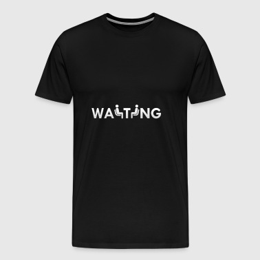 Waiting - Men's Premium T-Shirt