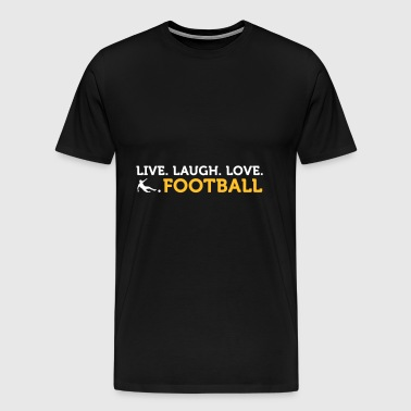 Football Quotes: Live. Love. Football. - Men's Premium T-Shirt
