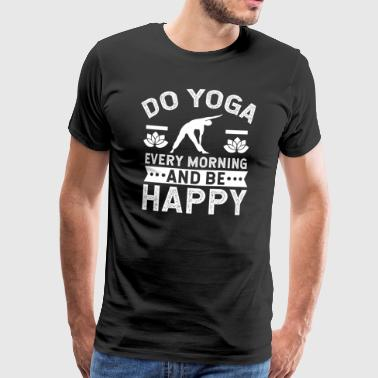 Do yoga every morning and be a happy present - Men's Premium T-Shirt