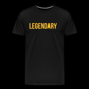 Legendary - Men's Premium T-Shirt