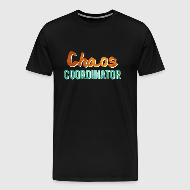 Chaos Coordinator - Ouders Mam Daddy Child Everyday Life - Mannen Premium T-shirt