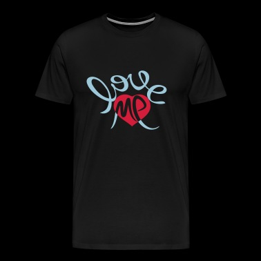 Love me, valentines day, marriage, birthday, heart - Men's Premium T-Shirt