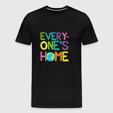Earth Day Every One's Home Save Our Planet Shirt - Men's Premium T-Shirt