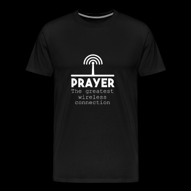 Prayer The Greatest Wireless Connection - Mannen Premium T-shirt