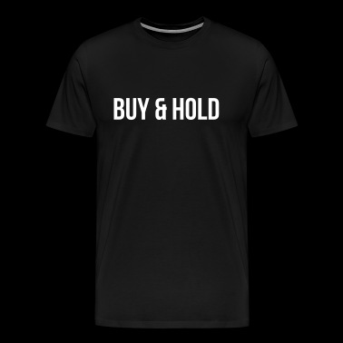 Buy and Hold - Männer Premium T-Shirt