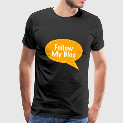 Follow My Blog - Men's Premium T-Shirt