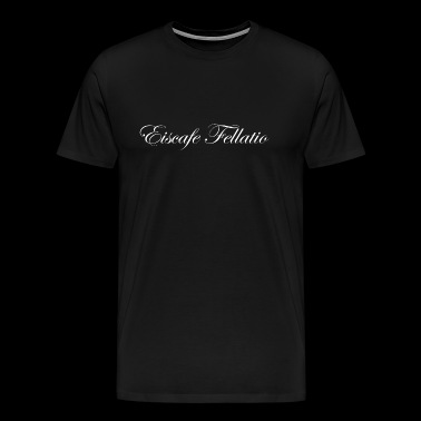 Eiscafe Fellatio - Männer Premium T-Shirt