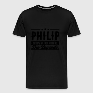 Man Myth Legend Philip - Men's Premium T-Shirt