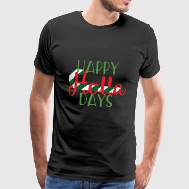 Jule: Glad Holla Days - Premium T-skjorte for menn