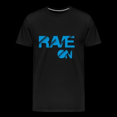 rave on - Men's Premium T-Shirt