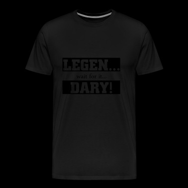 00497 Legendary wait for it - Men's Premium T-Shirt