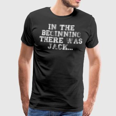 In The Beginning There Was Jack... - T-shirt Premium Homme
