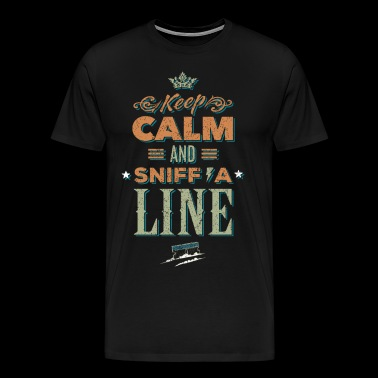 Keep calm and sniff a Line - Koks Drogen - Männer Premium T-Shirt