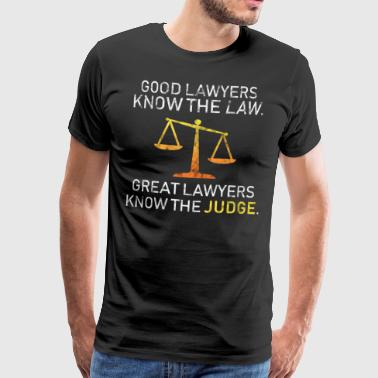 Good Laywers Know The Law Gericht Geschenk Idee - Männer Premium T-Shirt