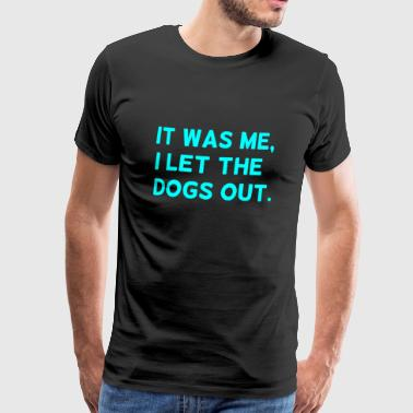 I let the dogs out of blue funny - Men's Premium T-Shirt