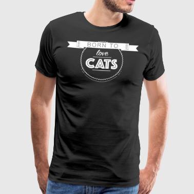 Born To Love Cats - Men's Premium T-Shirt