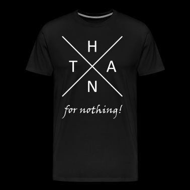 THANX for nothing - Men's Premium T-Shirt