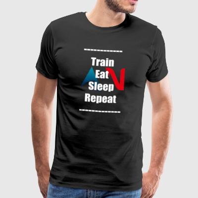 Train Eat Sleep Repeat AN - T-shirt Premium Homme