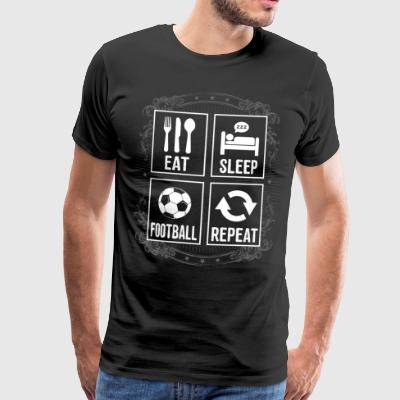 Eat Sleep FOOTBALL GJENTA - Premium T-skjorte for menn