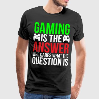 Gaming is the answer Funny Gamer T-shirt - Men's Premium T-Shirt