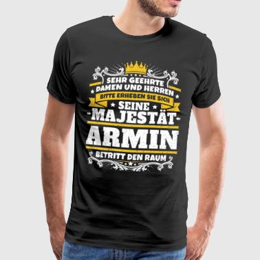 His Majesty Armin - Herre premium T-shirt