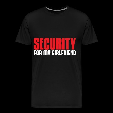 Security for my Girlfriend - Männer Premium T-Shirt