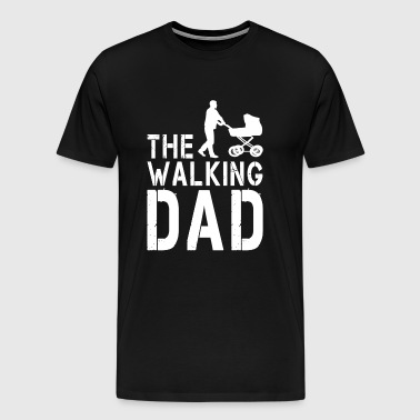 The Walking Dad V2 - T-shirt Premium Homme