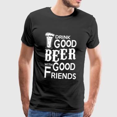 Drinkgood BEER with good friends - Men's Premium T-Shirt
