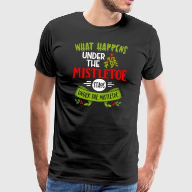 What happens under the mistletoe - Men's Premium T-Shirt