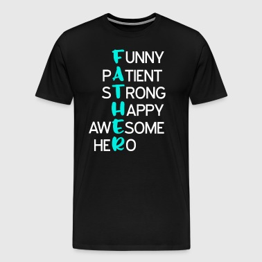 Funny, Patient, Strong, Happy, Awesome, Hero - Men's Premium T-Shirt