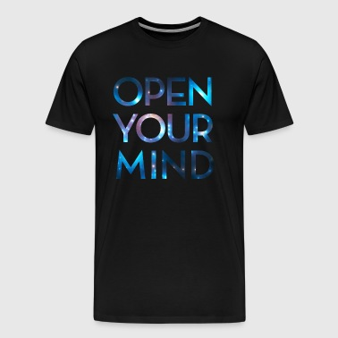 OPEN YOUR MIND, Galaxy, Universe, Meditation - Men's Premium T-Shirt