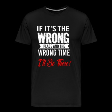 Wrong Place - Men's Premium T-Shirt