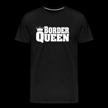 BORDER QUEEN Border Collie Border Terrier - T-shirt Premium Homme