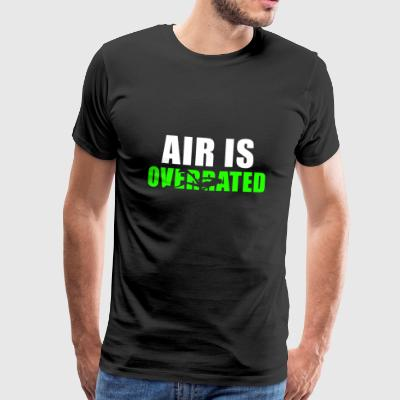 Air is overrated - Men's Premium T-Shirt
