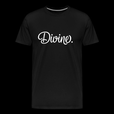 Divine. saying - Men's Premium T-Shirt